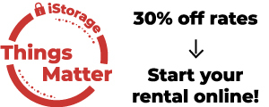 iStorage Things Matter | 30% off rates --> Start your rental online!